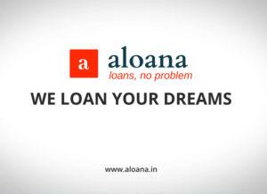 Aloana | 'We loan your dreams'